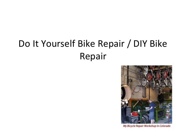Do It Yourself Bike Repair / DIY Bike Repair
