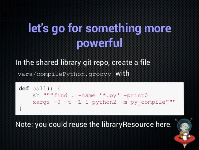 In the Pipeline script Replace sh(libraryResource('eu/inuits/python.sh')) with compilePython() Run, it should work!