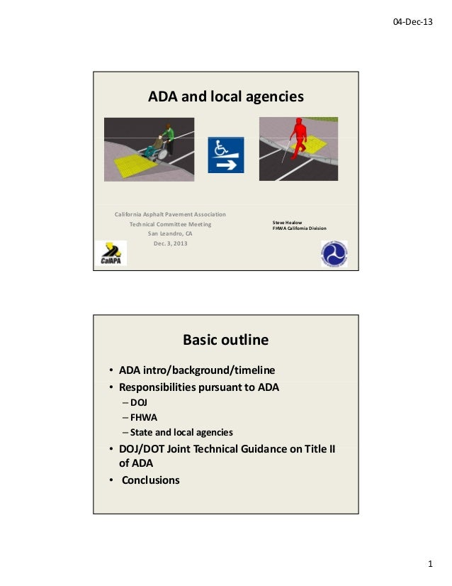 04‐Dec‐13  ADA and local agencies  California Asphalt Pavement Association Technical Committee Meeting San Leandro, CA Dec...
