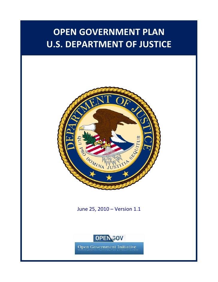OPENGOVERNMENTPLAN     U.S.DEPARTMENTOFJUSTICE                  June25,2010–Version1.1