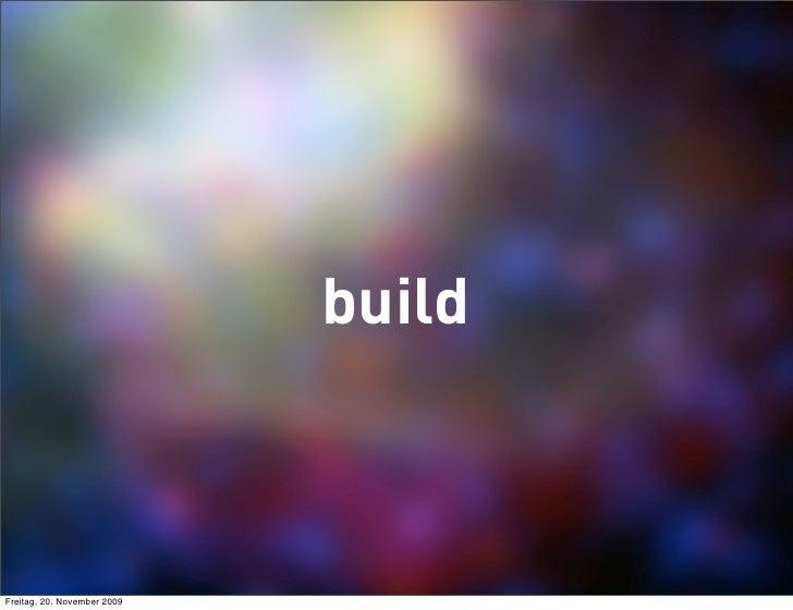 build    Freitag, 20. November 2009