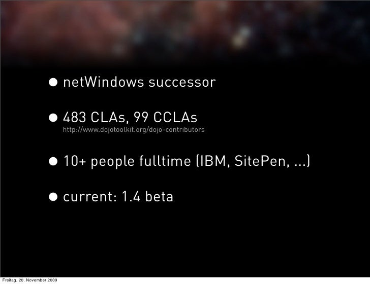 • netWindows successor                     • 483 CLAs, 99 CCLAs                              http://www.dojotoolkit.org/do...