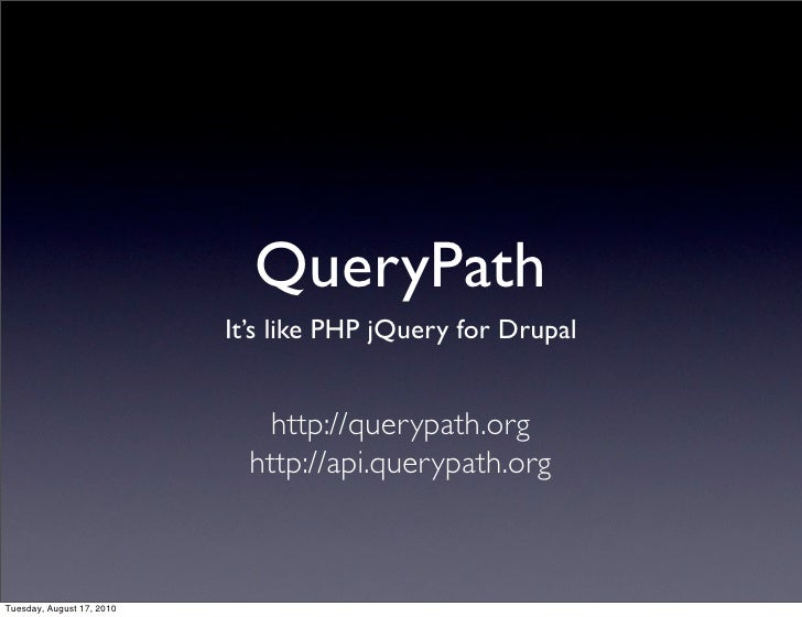 QueryPath: It's like PHP jQuery in Drupal!