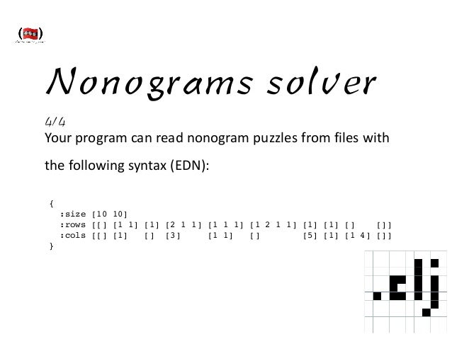 Nonograms solver 4/4 Your  program  can  read  nonogram  puzzles  from  files  with     the  followi...