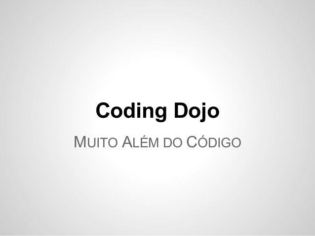 Coding Dojo MUITO ALÉM DO CÓDIGO