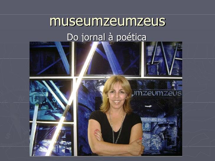 museumzeumzeus Do jornal à poética