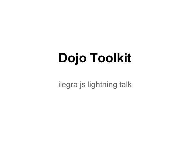 Dojo Toolkitilegra js lightning talk