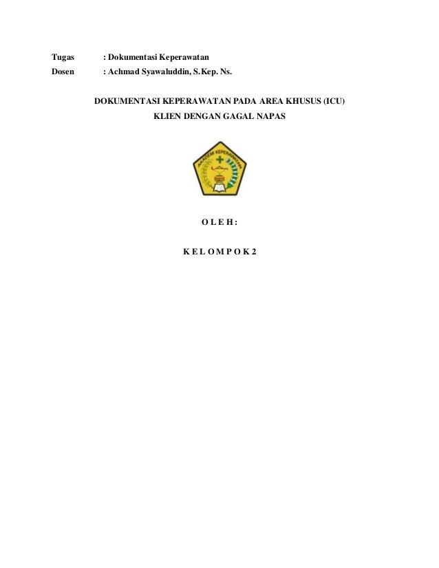 Tugas  : Dokumentasi Keperawatan  Dosen  : Achmad Syawaluddin, S.Kep. Ns.  DOKUMENTASI KEPERAWATAN PADA AREA KHUSUS (ICU) ...