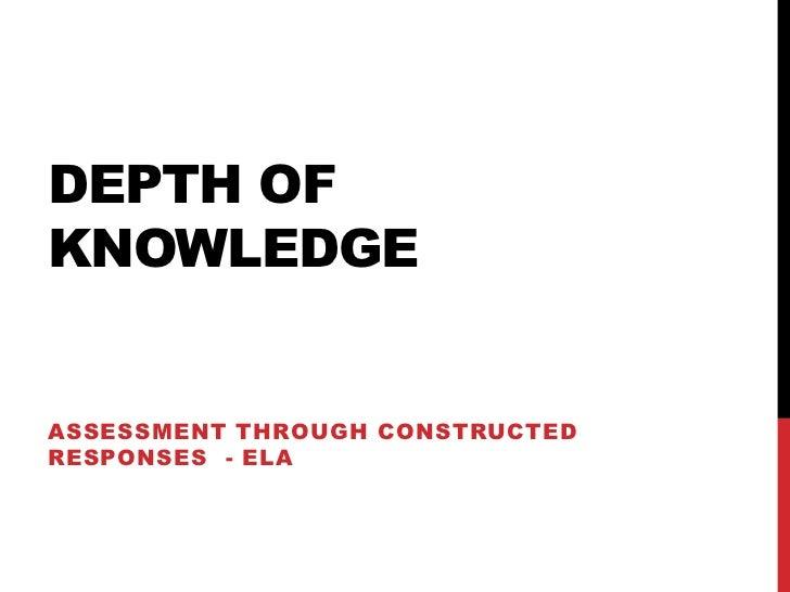 DEPTH OFKNOWLEDGEASSESSMENT THROUGH CONSTRUCTEDRESPONSES - ELA