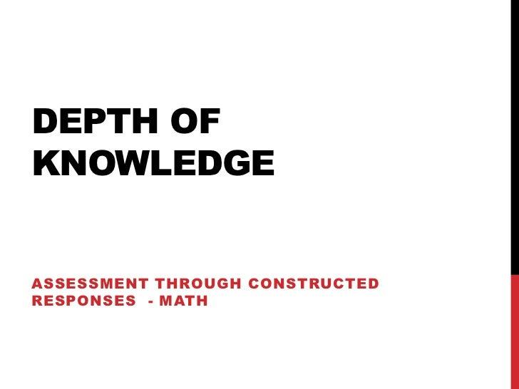 DEPTH OFKNOWLEDGEASSESSMENT THROUGH CONSTRUCTEDRESPONSES - MATH