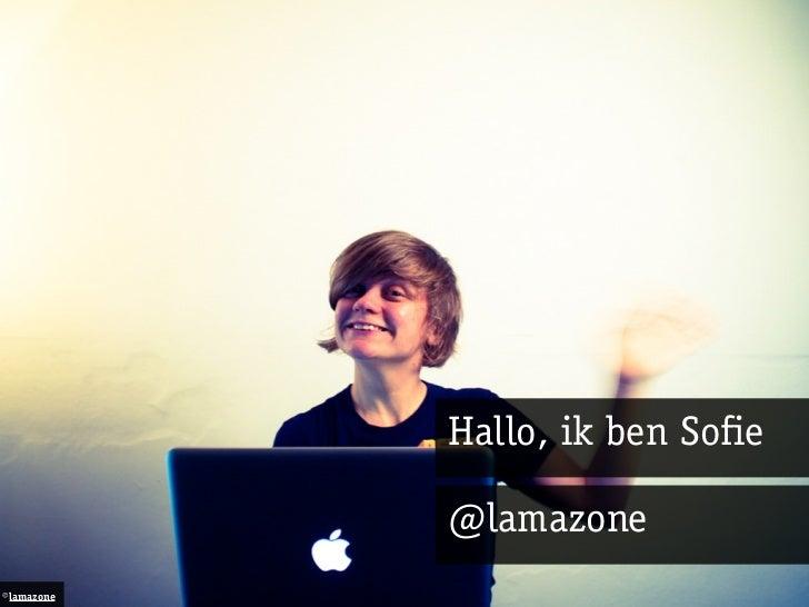 Hallo, ik ben Sofie            @lamazone©lamazone