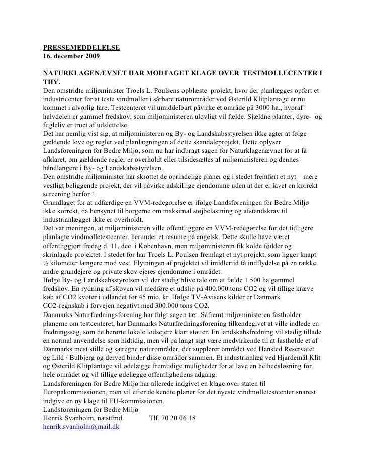 PRESSEMEDDELELSE 16. december 2009  NATURKLAGENÆVNET HAR MODTAGET KLAGE OVER TESTMØLLECENTER I THY. Den omstridte miljømin...