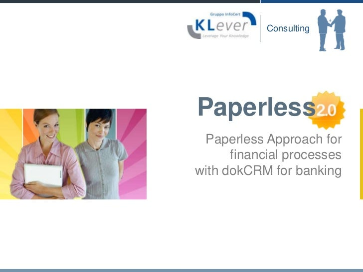 Paperless<br />PaperlessApproachfor<br />financialprocesses<br />withdokCRMfor banking<br />