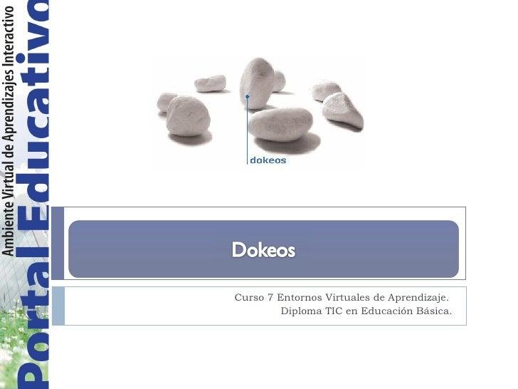Curso 7 Entornos Virtuales de Aprendizaje.  Diploma TIC en Educación Básica.