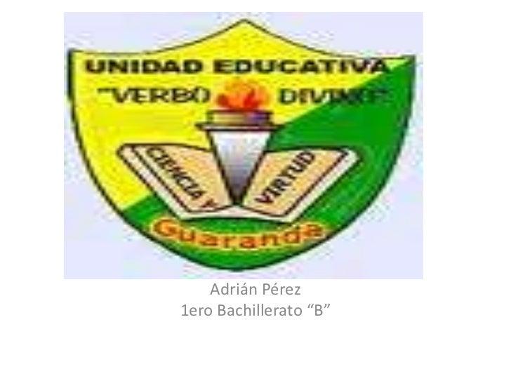 "Adrián Pérez1ero Bachillerato ""B"""
