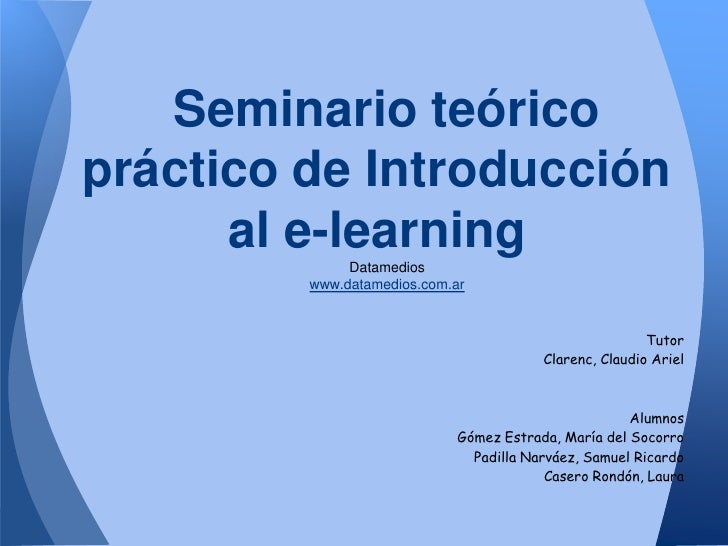 Seminario teóricopráctico de Introducción      al e-learning              Datamedios         www.datamedios.com.ar        ...