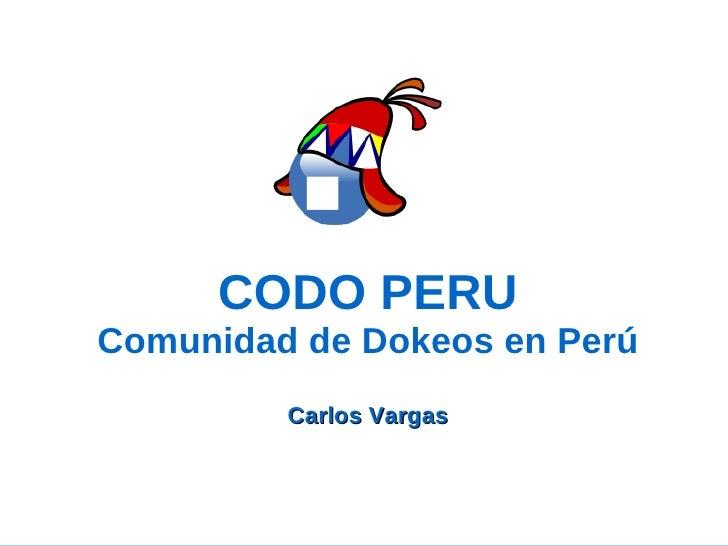 CODO PERU Comunidad de Dokeos en Perú          Carlos Vargas