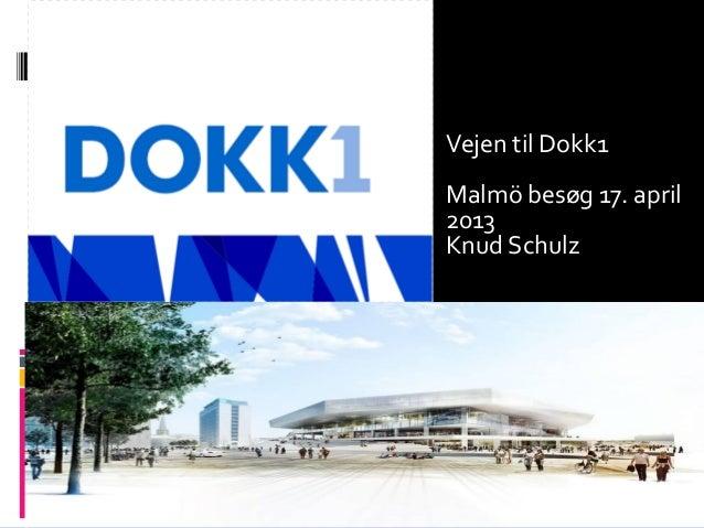 Vejen til Dokk1Malmö besøg 17. april2013Knud Schulz