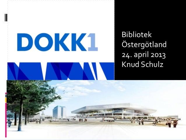 BibliotekÖstergötland24. april 2013Knud Schulz