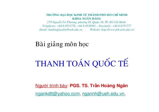 TRƯỜNG ĐẠI HỌC KINH TẾTHÀNH PHỐHỒCHÍ MINH KHOA NGÂN HÀNG 279 Nguyễn Tri Phương, phường 05, Quận 10, TP. HồChí Minh. Teleph...