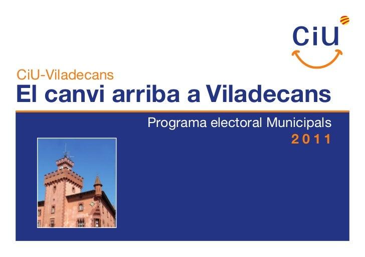 CiU-ViladecansEl canvi arriba a Viladecans                 Programa electoral Municipals                                  ...