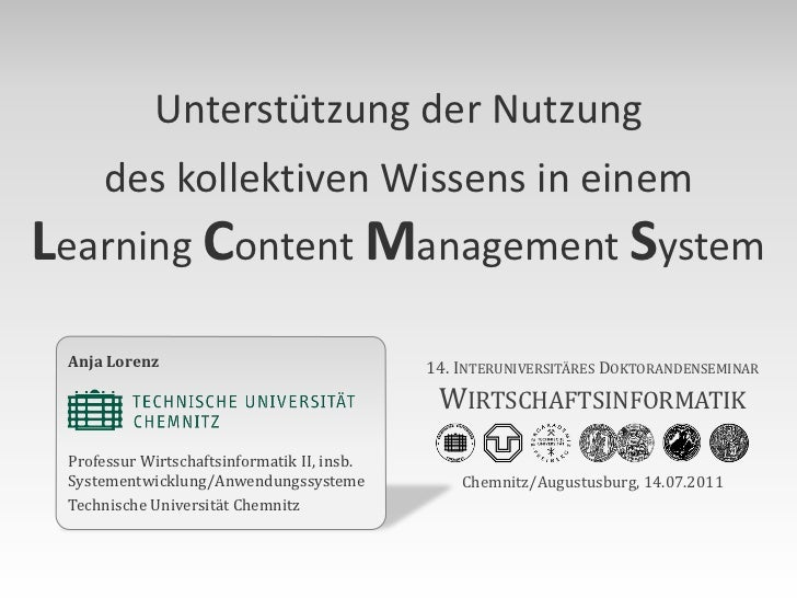Unterstützung der Nutzung     des kollektiven Wissens in einemLearning Content Management System Anja Lorenz              ...