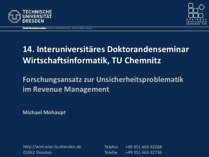 Fakultät Wirtschaftswissenschaften Professur für Wirtschaftsinformatik – Business Intelligence Research14. Interuniversitä...