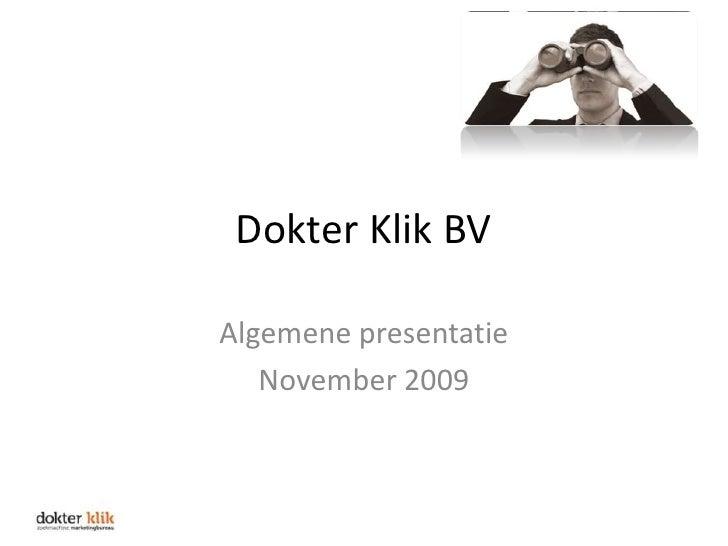 Dokter Klik BV<br />Algemene presentatie<br />November 2009<br />
