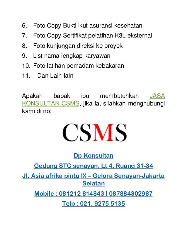 6. Foto Copy Bukti ikut asuransi kesehatan 7. Foto Copy Sertifikat pelatihan K3L eksternal 8. Foto kunjungan direksi ke pr...