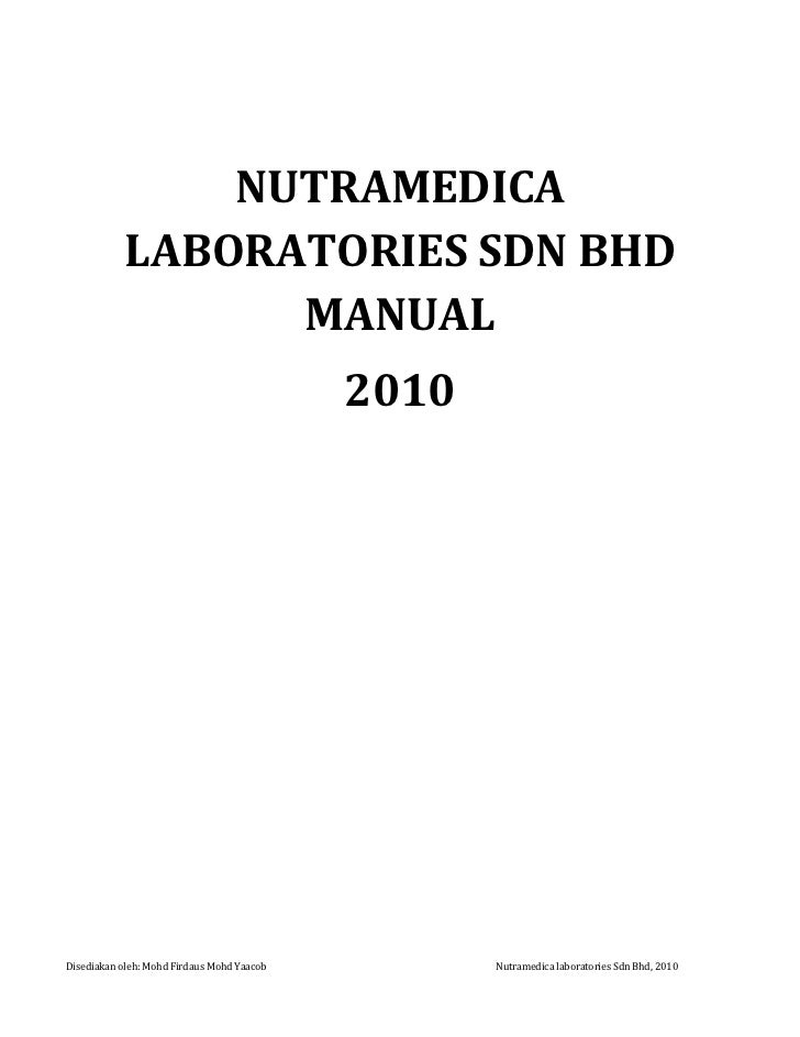 NUTRAMEDICA LABORATORIES SDN BHD MANUAL <br />2010<br />ISI KANDUNGAN <br /><ul><li>ISI KANDUNGAN MUKA SURATNutramedica La...