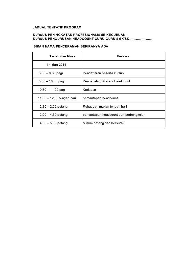 JADUAL TENTATIF PROGRAMKURSUS PENINGKATAN PROFESIONALISME KEGURUAN -KURSUS PENGURUSAN HEADCOUNT GURU-GURU SMK/SK………………….IS...