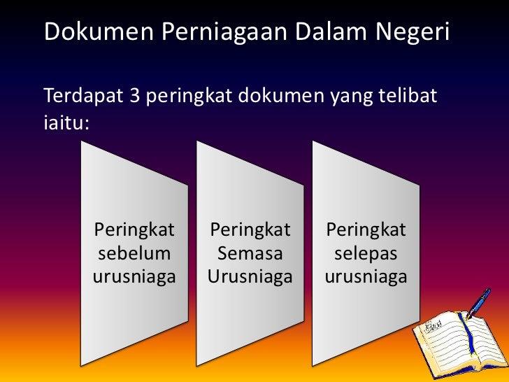 Dokumen Perniagaan Dalam NegeriTerdapat 3 peringkat dokumen yang telibatiaitu:     Peringkat   Peringkat   Peringkat     s...