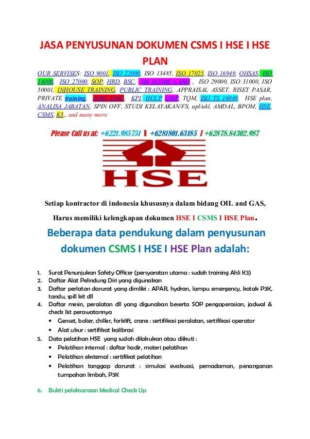JASA PENYUSUNAN DOKUMEN CSMS I HSE I HSE PLAN OUR SERVISES: ISO 9001, ISO 22000, ISO 13485, ISO 17025, ISO 16949, OHSAS, I...