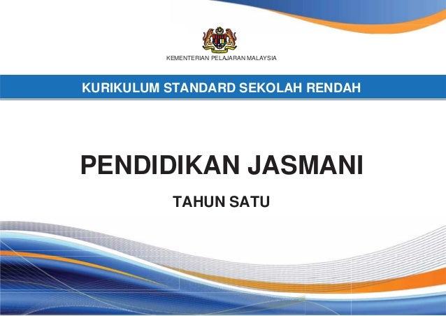 KEMENTERIAN PELAJARAN MALAYSIA KURIKULUM STANDARD SEKOLAH RENDAH PENDIDIKAN JASMANI TAHUN SATU