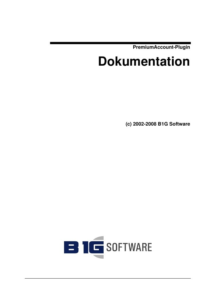 PremiumAccount-Plugin   Dokumentation       (c) 2002-2008 B1G Software