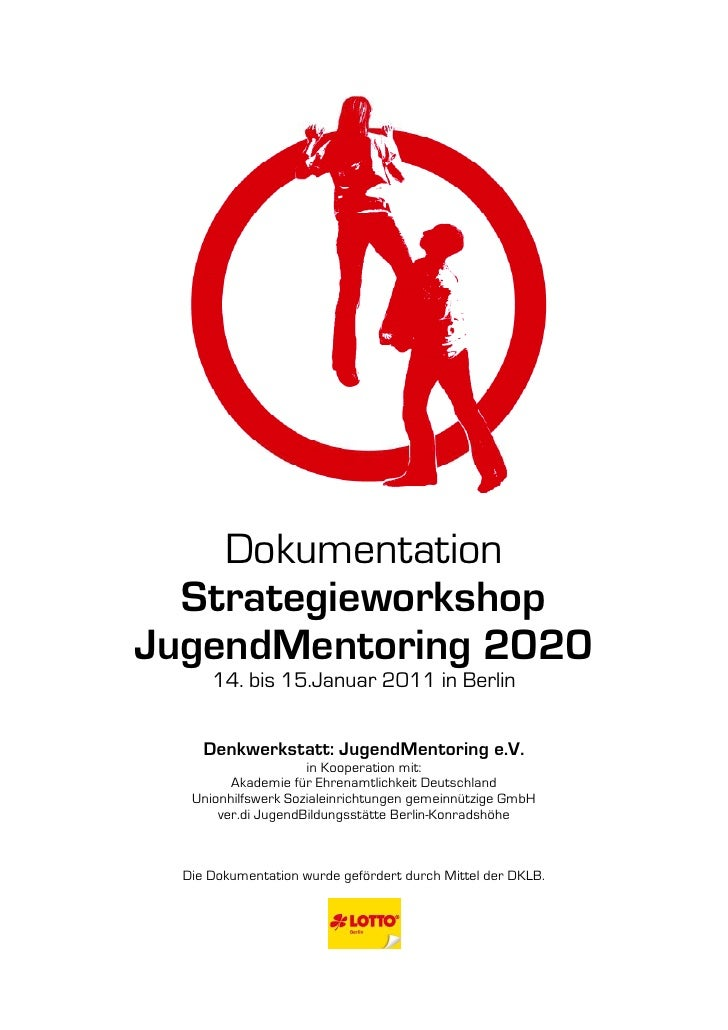 Dokumentation  StrategieworkshopJugendMentoring 2020      14. bis 15.Januar 2011 in Berlin     Denkwerkstatt: JugendMentor...