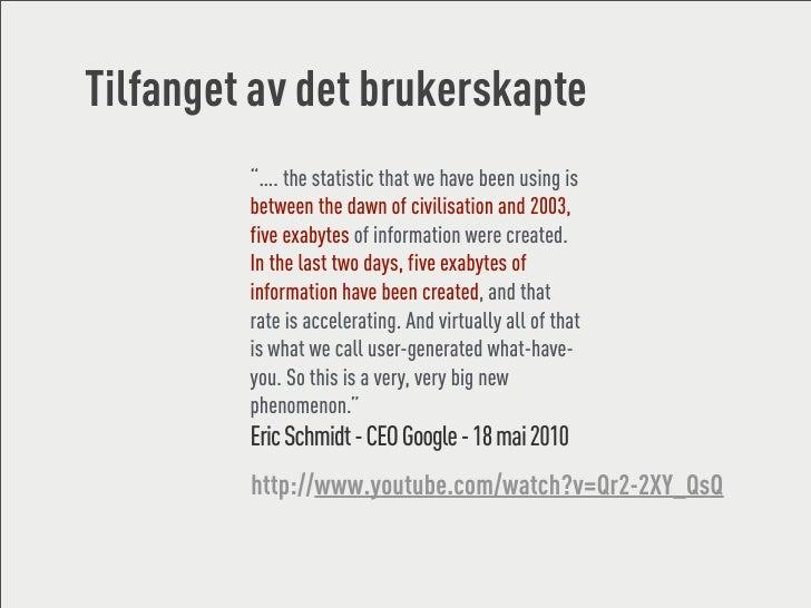 """Tilfanget av det brukerskapte          """"…. the statistic that we have been using is          between the dawn of civilisat..."""