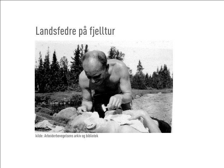 Landsfedre på fjelltur     kilde: Arbeiderbevegelsens arkiv og bibliotek