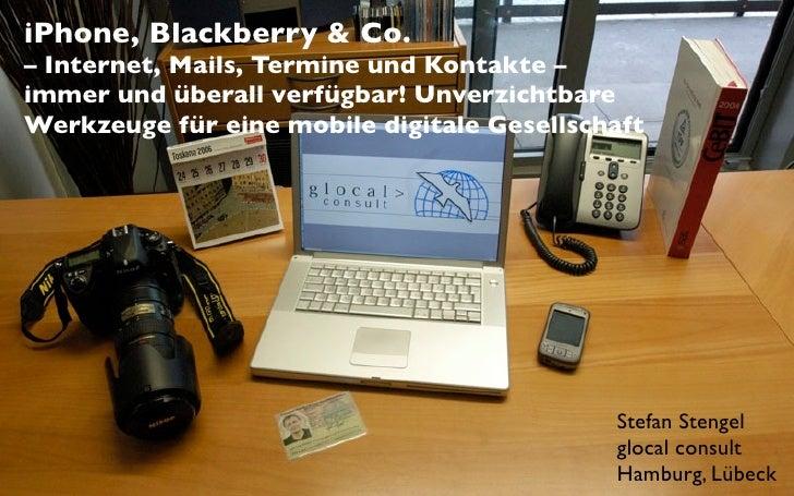 iPhone, Blackberry & Co. – Internet, Mails, Termine und Kontakte – immer und überall verfügbar! Unverzichtbare Werkzeuge f...