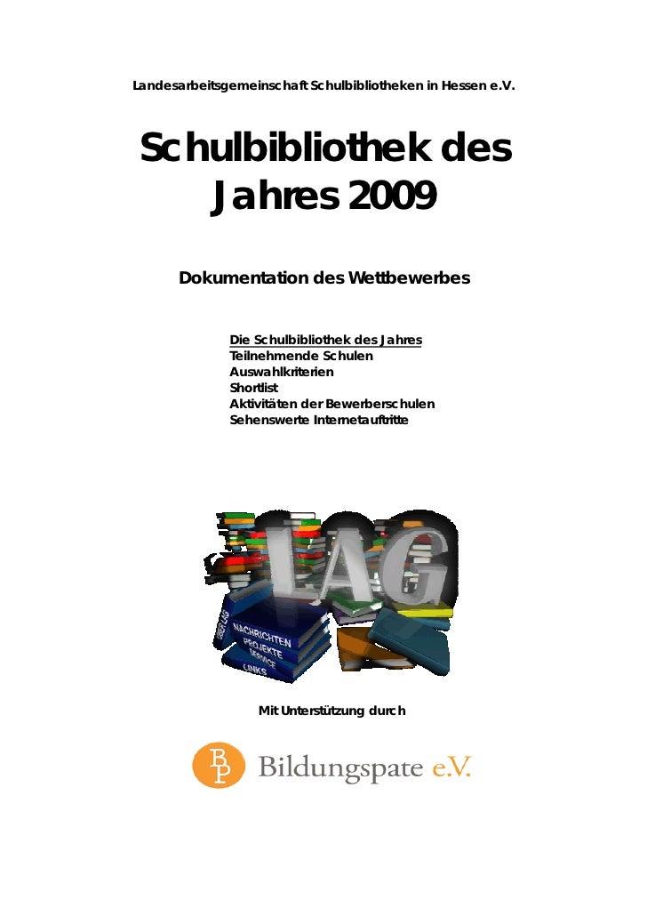 Landesarbeitsgemeinschaft Schulbibliotheken in Hessen e.V.      Schulbibliothek des     Jahres 2009       Dokumentation de...