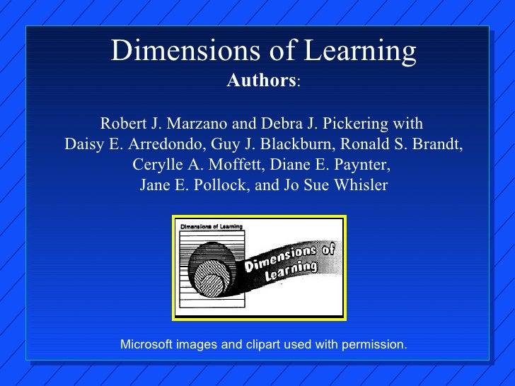 Dimensions of Learning Authors :   Robert J. Marzano and Debra J. Pickering with  Daisy E. Arredondo, Guy J. Blackburn, Ro...