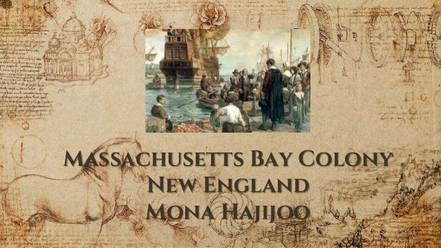 Massachusetts Bay Colony New England Mona Hajijoo