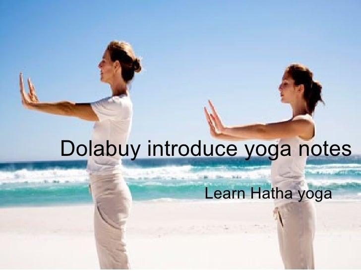 Dolabuy introduce yoga notes             Learn Hatha yoga