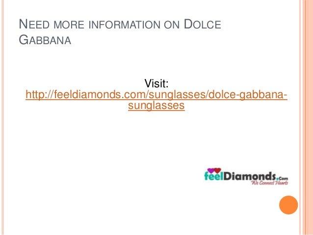 NEED MORE INFORMATION ON DOLCE  GABBANA  Visit:  http://feeldiamonds.com/sunglasses/dolce-gabbana-sunglasses