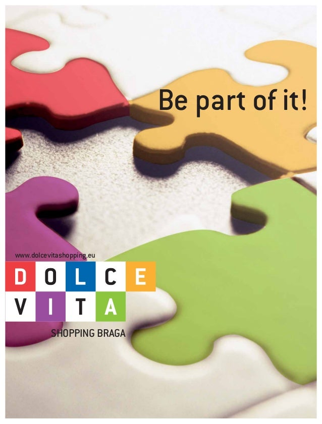 Be part of it! SHOPPING BRAGA www.dolcevitashopping.eu
