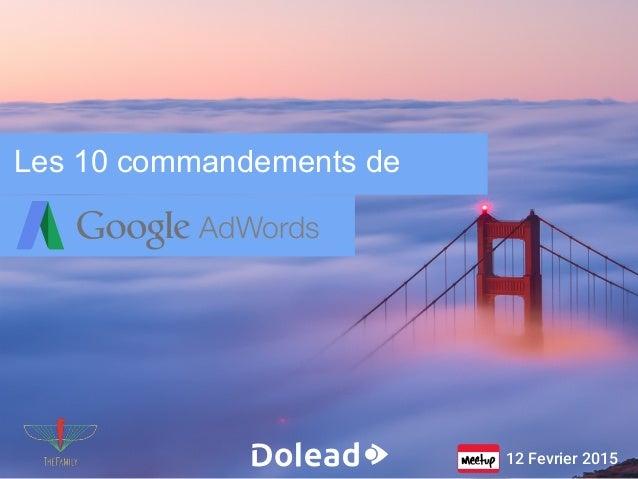 Les 10 commandements de AdWords 12 Fevrier 2015
