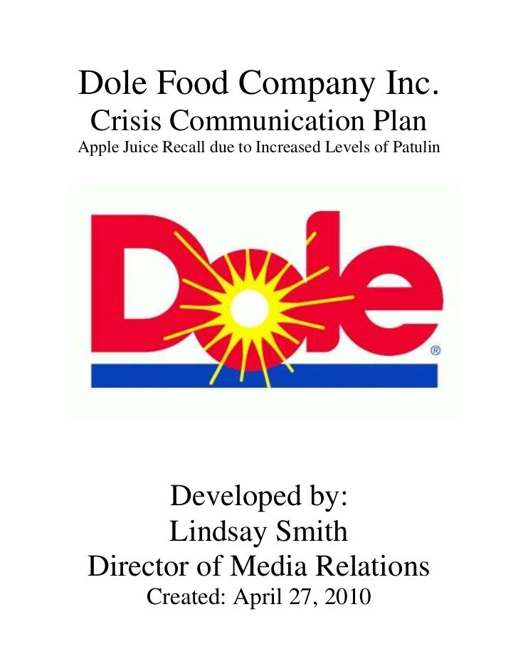 Dole Food Company Inc. Crisis Communication Plan<br />-95250699135Apple Juice Recall due to Increased Levels of Patulin<br...