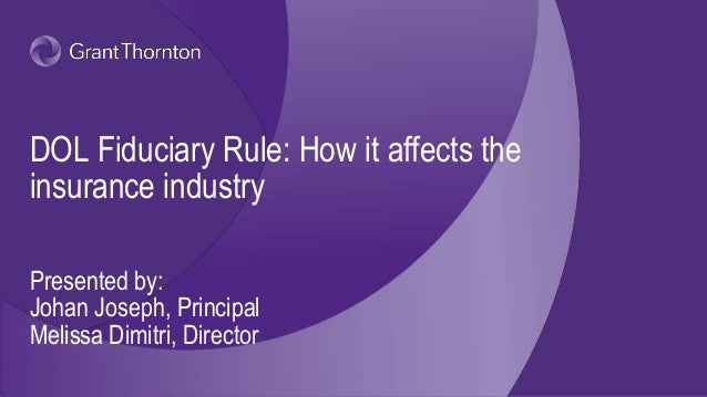 DOL fiduciary rule: How it affects the insurance industry