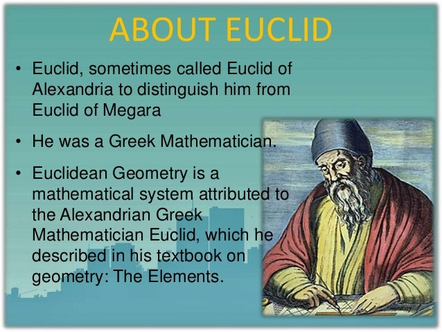 a biography of euclid a great mathematician of his time Most importantly he was a product of his times and of the great city in which he  lived  (1) .