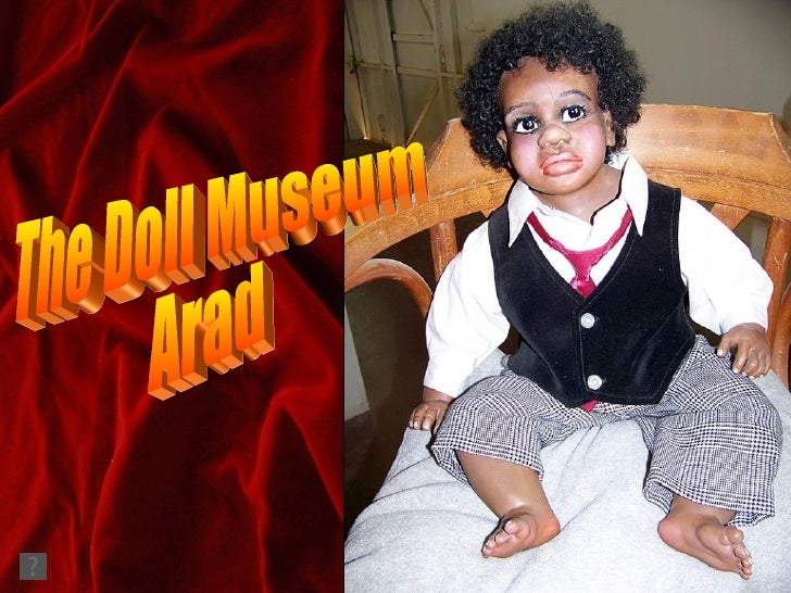 The Doll Museum Arad